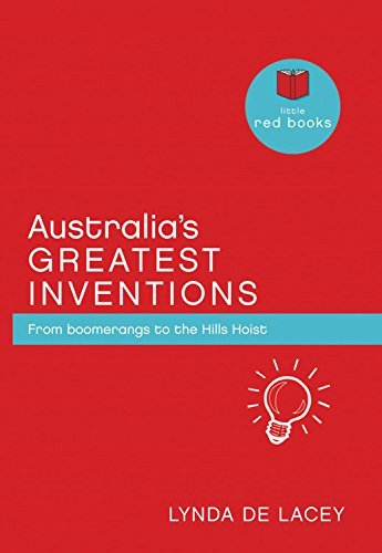 australias-greatest-inventions-from-boomerangs-to-the-hills-hoist-little-red-books-by-lynda-de-lacey