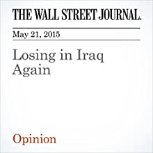 Losing in Iraq Again (       UNABRIDGED) by The Wall Street Journal Narrated by Ken Borgers