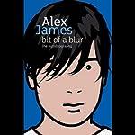 Bit of a Blur | Alex James