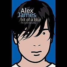 Bit of a Blur Audiobook by Alex James Narrated by Alex James