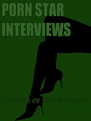 Porn Star Interviews - Secrets of Sexy Hot Girls