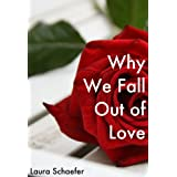 416fDpVN5TL. SL160 OU01 SS160  Why We Fall Out of Love: Experts and Real People Talk about Why Relationships Fail (Kindle Edition)