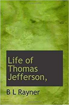 the significant life of thomas jefferson The life and selected writings of thomas jefferson by thomas jefferson  this  extraordinary volume represents many of his most important contributions to.