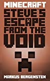 Minecraft: Steves Escape from the Void (Steves Minecraft Adventures Book 1)