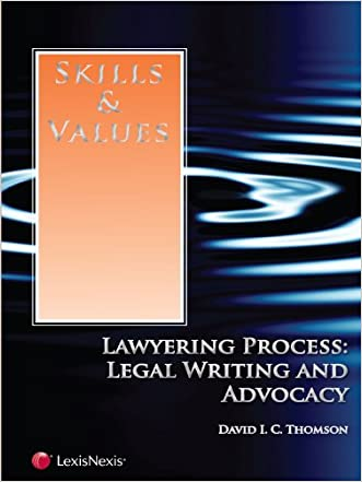 Skills & Values: Lawyering Process, Legal Writing & Advocacy