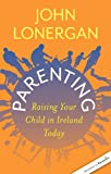img - for Parenting: Raising your Child in Ireland Today book / textbook / text book