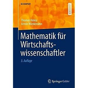 Mathematik für Wirtschaftswissenschaftler (BA KOMPAKT)