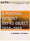 img - for A Minimal Future? Art As Object 1958-1968 (Arts Magazine, March 1967) by Jonathan Flatley (2004-03-02) book / textbook / text book
