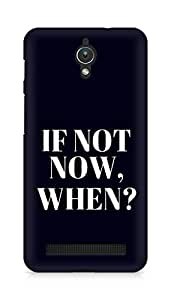 AMEZ if not now when Back Cover For Asus Zenfone C ZC451CG