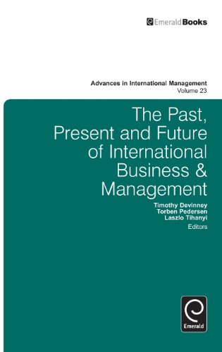 The Past, Present and Future of International Business and Management (Advances in International Management)