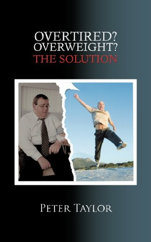 Overtired? Overweight?: The Solution