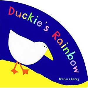 Duckie's Rainbow. Frances Barry