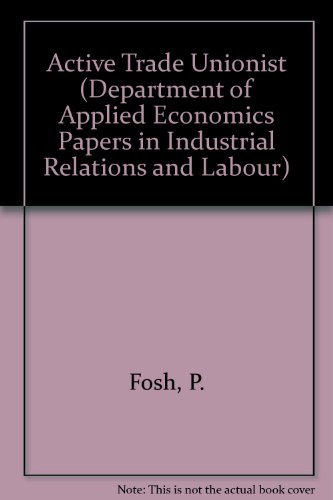 active-trade-unionist-department-of-applied-economics-papers-in-industrial-relations-and-labour