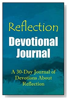 A 30-Day Journal of Devotions About Reflection