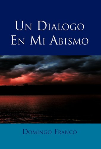 Un Dialogo En Mi Abismo  [Franco, Domingo] (Tapa Dura)