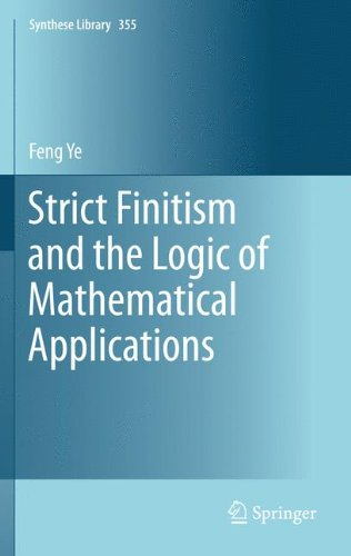 Strict Finitism and the Logic of Mathematical Applications (Synthese Library)
