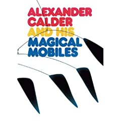 Alexander Calder and His Magical Mobiles by Jean Lipman and Margaret Aspinwall