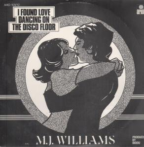 I FOUND LOVE DANCING ON THE DISCO FLOOR 12 INCH (12 VINYL SINGLE) UK ARIOLA 1978 by M.J. WILLIAMS