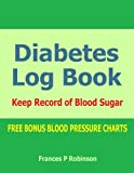 img - for Diabetes Log Book: Keep record of Blood Sugar in this Diabetes Log Book book / textbook / text book