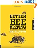 Better Beekeeping: The Ultimate Guide to Keeping Stronger Colonies and Healthier, More Productive Bees
