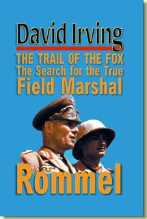 The Trail of the Fox: The Search for the True Field Marshal Rommel