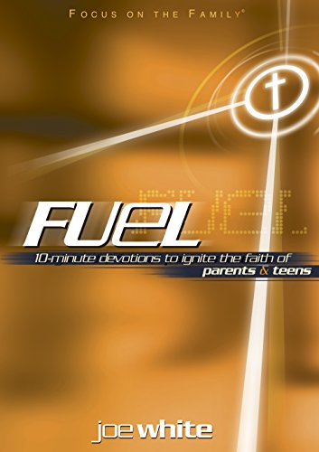 Download Fuel: Devotions to Ignite the Faith of Parents and Teens (Focus on the Family Books)