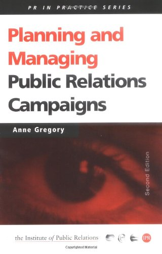 Planning and Managing Public Relations Campaigns: A Step-by-Step Guide (Public Relations in Practice Series)