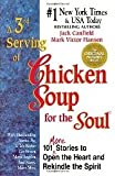 A 3rd Serving of Chicken Soup for the Soul: 101 More Stories to Open the Heart and Rekindle the Spirit (0585103410) by Jack Canfield