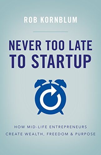 Never Too Late To Startup by Rob Kornblum ebook deal