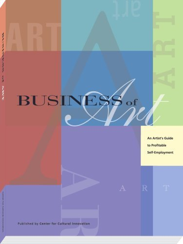 Business of Art: An Artist's Guide to Profitable Self-Employment