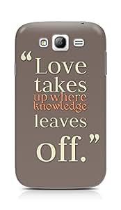 Amez designer printed 3d premium high quality back case cover for Samsung Grand Neo Plus (Love Quote 3)