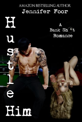 Hustle Him (Bank Shot Romance #2)