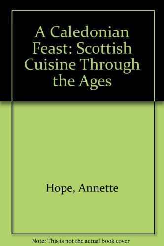 A Caledonian Feast: Scottish Cuisine Through the Ages
