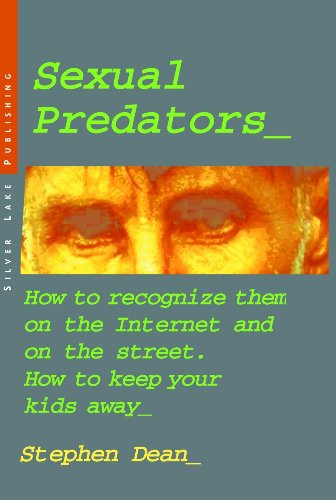 Image of Sexual Predators: How to Recognize Them on the Internet and on the Street. How to Keep Your Kids Away (Personal Security Collection)