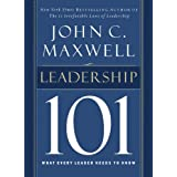 Leadership 101: What Every Leader Needs to Know (101 Series) ~ John Maxwell