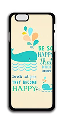 iphone 6S case-Be so happy that when others look at you they become happy too hardshell black case for iphone 6S (4.7') from XXX