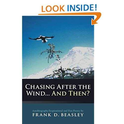 Chasing After The Wind . . . And Then?: Autobiography/Inspirational and Fun Poetry