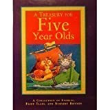 A Treasury for Five Year Olds - A Collection of Stories, Fairy Tales, and Nursery Rhymes