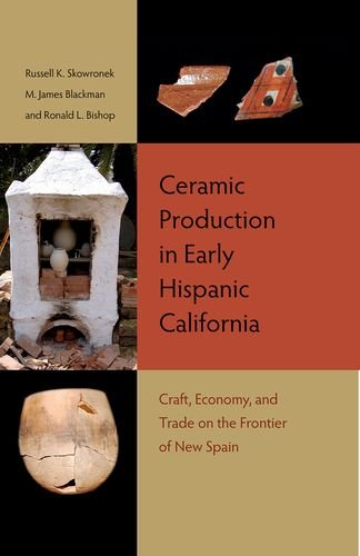 Ceramic Production In Early Hispanic California: Craft, Economy, And Trade On The Frontier Of New Spain front-270307