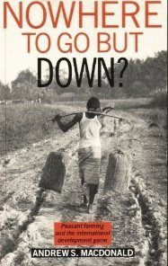 Nowhere to Go But Down: Peasant Farming and the International Development Game