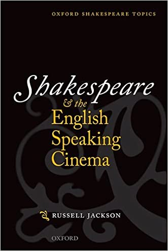 Shakespeare and the English-speaking Cinema (Oxford Shakespeare Topics)