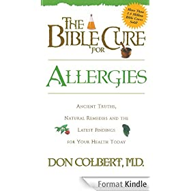 The Bible Cure for Allergies: Ancient Truths, Natural Remedies and the Latest Findings for Your Health Today
