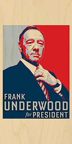Frank Underwood For President Hope Tv Show Parody - Plywood Wood Print Poster Wall Art front-541916
