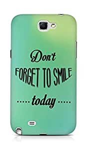 Amez Dont forget to Smile Today Back Cover For Samsung Galaxy Note 2 N7100