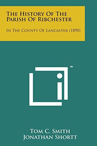The History of the Parish of Ribchester: In the County of Lancaster (1890)
