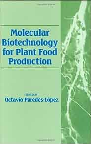 Plant Food Production (9781566766852): Octavio Paredes-Lopez: Books