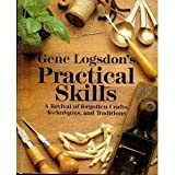 img - for Gene Logsdon's Practical Skills: A Revival of Forgotten Crafts, Techniques, and Traditions by Gene Logsdon (1985) Hardcover book / textbook / text book