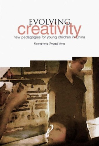 Evolving Creativity: New Pedagogies for Young Children in China