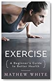 Exercise: A Beginner's Guide to Better Health