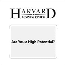 Are You a High Potential? (Harvard Business Review) (       UNABRIDGED) by Douglas A. Ready, Jay A. Conger, Linda A. Hill Narrated by Todd Mundt